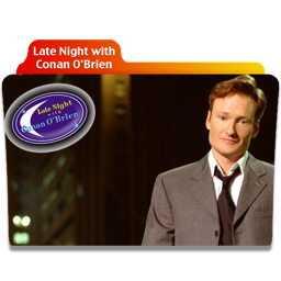 Late Night with Conan O Brien